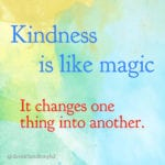 kindness is like magic
